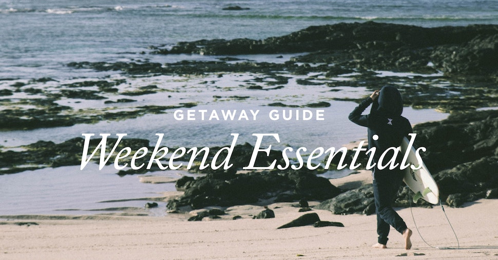 Getaway Guide: Weekend Essentials