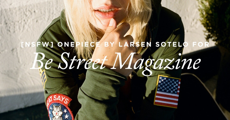 ONEPIECE X LARSEN SOTELO FOR BE-STREET MAGAZINE (NSFW)
