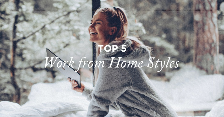 Top 5 Work From Home Styles